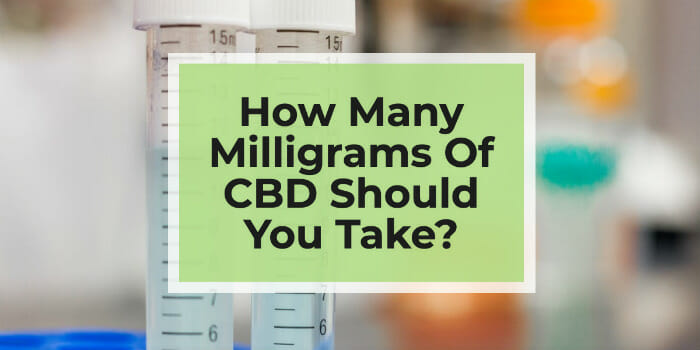 How Many Milligrams Of CBD Should You Take?