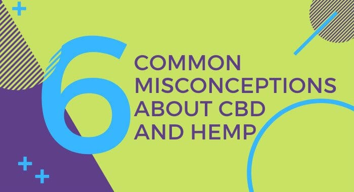 6 Common Misconceptions About CBD and Hemp