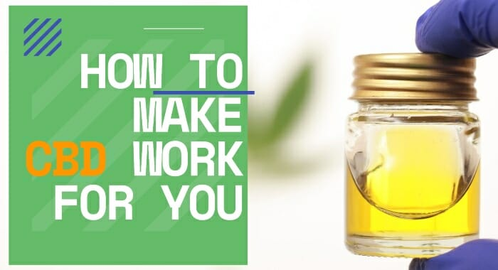 How To Make CBD Work For You
