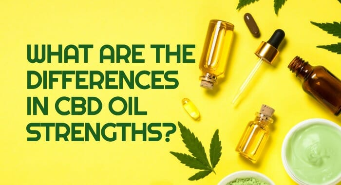 What Are The Differences In CBD Oil Strengths?