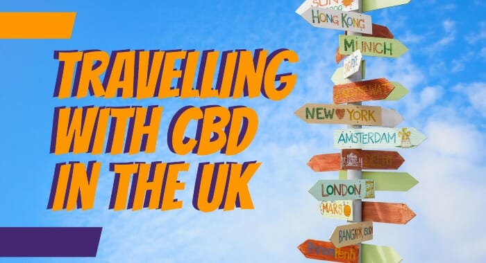Travelling With CBD In The UK